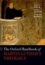 The Oxford Handbook of Martin Luther s Theology PDF