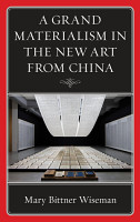A Grand Materialism in the New Art from China PDF