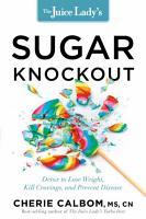 The Juice Lady s Sugar Knockout PDF