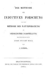 Die Methode der inductiven Forschung als die Methode der Naturforschung in gedrängter Darstellung