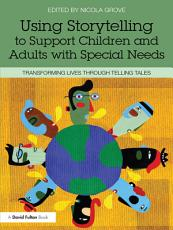 Using Storytelling to Support Children and Adults with Special Needs PDF