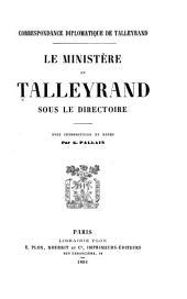 Correspondance diplomatique de Talleyrand: Le ministère de Talleyrand sous le directoire