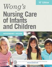 Wong's Nursing Care of Infants and Children: Edition 10