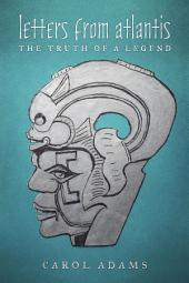 Letters from Atlantis: The Truth of a Legend