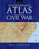 Concise Historical Atlas of the U S  Civil War PDF