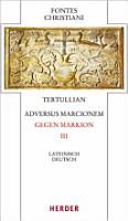 Adversus Marcionem   Gegen Markion III PDF