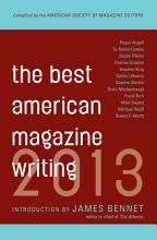 The Best American Magazine Writing 2013 PDF