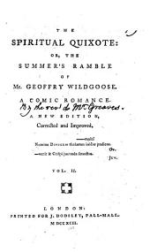The Spiritual Quixote, Or, The Summer's Ramble of Mr. Geoffrey Wildgoose: A Comic Romance, Volume 2