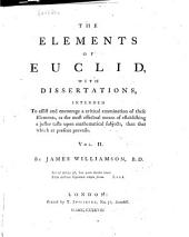 The Elements of Euclid, with Dissertations ...
