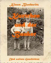 Kurtchen und der Bunker: und weitere Geschichten
