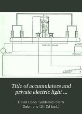 Management of Accumulators and Private Electric Light Installations: A Practical Handbook