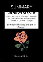 SUMMARY   Merchants Of Doubt  How A Handful Of Scientists Obscured The Truth On Issues From Tobacco Smoke To Climate Change By Naomi Oreskes And Erik M  Conway PDF