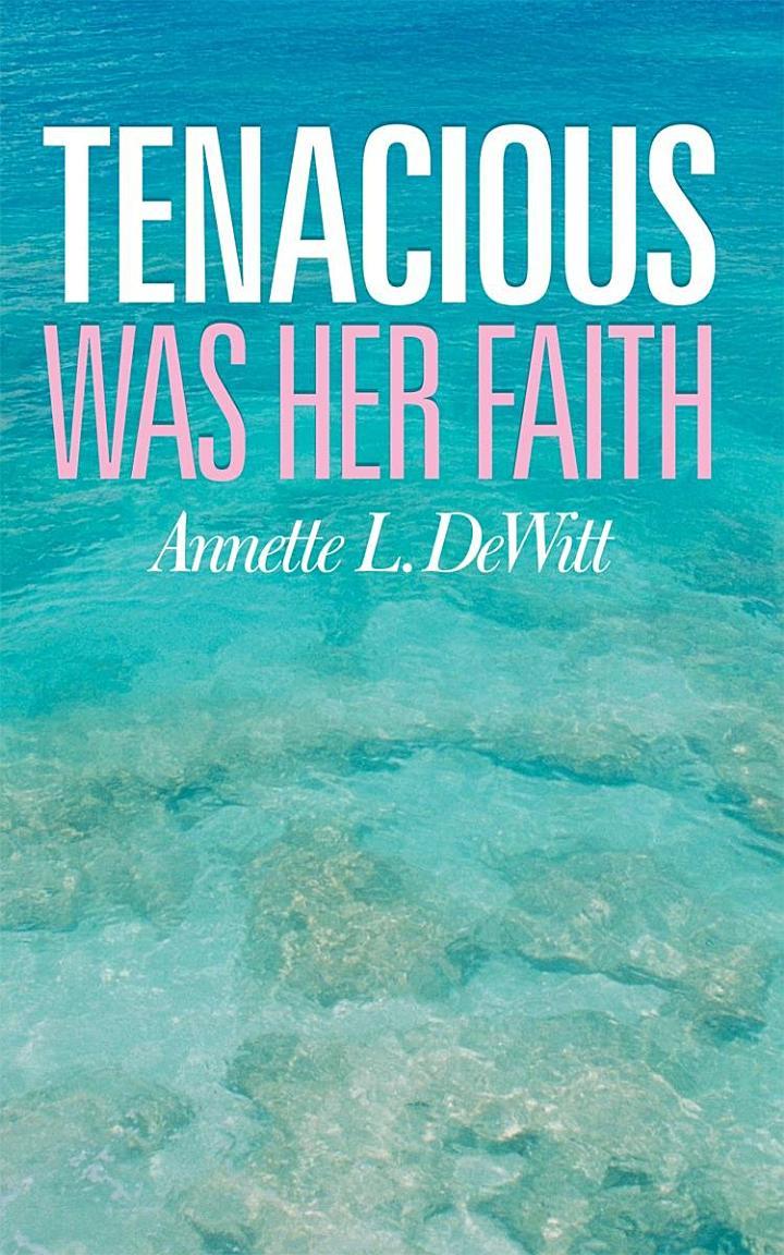 Tenacious Was Her Faith