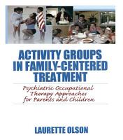 Activity Groups in Family Centered Treatment PDF