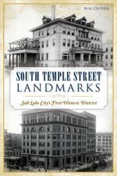 South Temple Street Landmarks: Salt Lake City's First Historic District