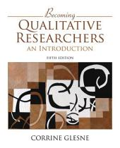 Becoming Qualitative Researchers: An Introduction, Edition 5
