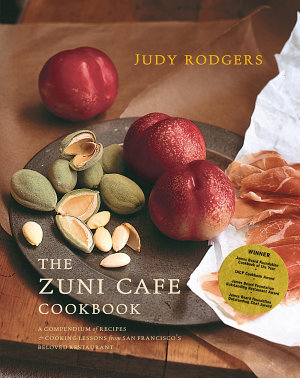 The Zuni Cafe Cookbook  A Compendium of Recipes and Cooking Lessons from San Francisco s Beloved Restaurant