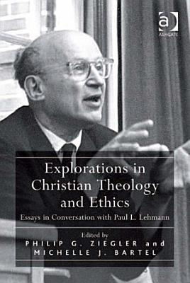 Explorations in Christian Theology and Ethics PDF