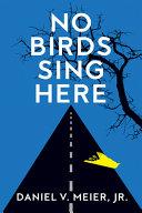 No Birds Sing Here PDF