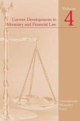Current Developments in Monetary and Financial Law  Vol  4