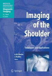 Imaging of the Shoulder: Techniques and Applications