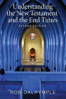 Understanding the New Testament and the End Times  Second Edition PDF