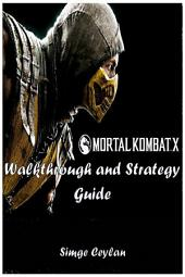 Mortal Kombat X Walkthrough and Strategy Guide