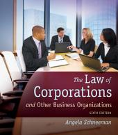 The Law of Corporations and Other Business Organizations: Edition 6