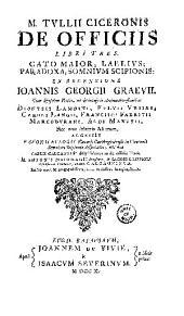 De officiis libri tres: Cato Maior, Laelius, Paradoxa, Somnivm Scipionis, Volume 1