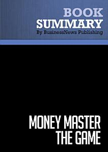Summary: MONEY Master the Game Book