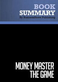 Summary  MONEY Master The Game