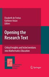 Opening the Research Text: Critical Insights and In(ter)ventions into Mathematics Education