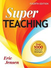 Super Teaching: Over 1000 Practical Strategies, Edition 4