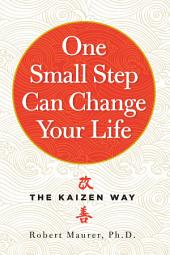 One Small Step Can Change Your Life – The Kaizen Way