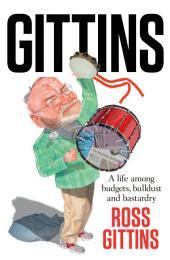 Gittins: A life among budgets, bulldust and bastardry