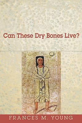 Can These Dry Bones Live