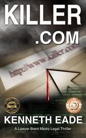 Killer.com: A Lawyer Brent Marks Legal Thriller