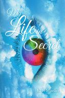 My Life in Secret