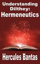 Understanding Dilthey: Hermeneutics