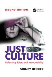Just Culture: Balancing Safety and Accountability, Edition 2