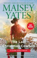 The Last Christmas Cowboy/the Last Christmas Cowboy/Cowboy Christmas Blues