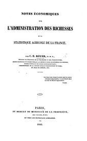 Notes économiques sur l'administration des richesses et la statistique agricole de la France
