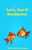 Love, Sex and Soulmates