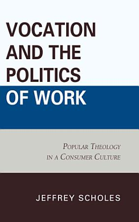 Vocation and the Politics of Work PDF