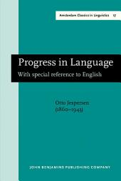 Progress in Language: With special reference to English. New edition