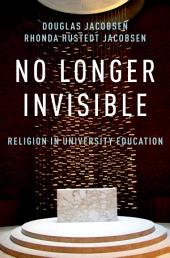 No Longer Invisible: Religion in University Education
