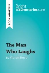 The Man Who Laughs by Victor Hugo (Book Analysis): Detailed Summary, Analysis and Reading Guide
