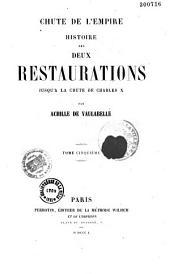 Chute de l'Empire: histoire des deux Restaurations jusqu'à la chute de Charles X