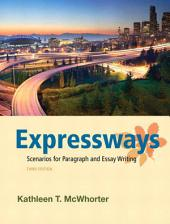 Expressways: Scenarios for Paragraph and Essay Writing, Edition 3