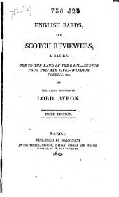 English Bards and Scotch Reviewers: A Satire ; Ode to the Land of the Gaul ; Sketch from Private Life ; Windsor Poetics, Etc